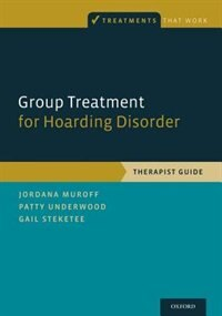 Book Group Treatment for Hoarding Disorder: Therapist Guide by Jordana Muroff