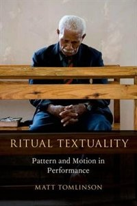 Book Ritual Textuality: Pattern and Motion in Performance by Matt Tomlinson