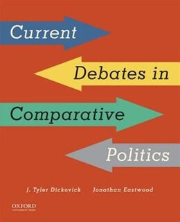 Book Current Debates in Comparative Politics by J. Tyler Dickovick