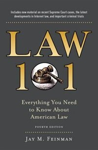 Book Law 101: Everything You Need to Know about the American Legal System, Fourth Edition by Jay M. Feinman