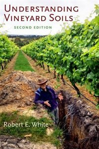 Book Understanding Vineyard Soils by Robert E. White