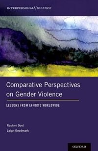 Book Comparative Perspectives on Gender Violence: Lessons From Efforts Worldwide by Rashmi Goel