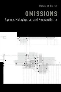 Book Omissions: Agency, Metaphysics, and Responsibility by Randolph Clarke
