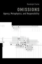 Omissions: Agency, Metaphysics, and Responsibility