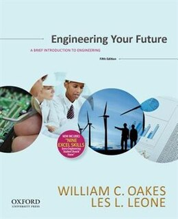 Book Engineering Your Future: A Brief Introduction to Engineering by William Oakes