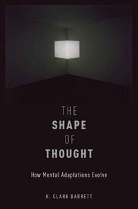 Book The Shape of Thought: How Mental Adaptations Evolve by H. Clark Barrett