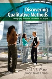 Book Discovering Qualitative Methods: Ethnography, Interviews, Documents, and Images by Carol A. B. Warren