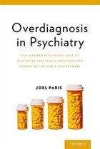 Overdiagnosis in Psychiatry: How Modern Psychiatry Lost Its Way While Creating a Diagnosis for…