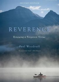 Book Reverence: Renewing a Forgotten Virtue by Paul Woodruff