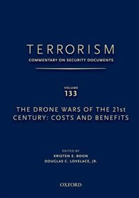 Book Terrorism: Commentary on Security Documents Volume 133: The Drone Wars of the 21st Century: Costs… by Douglas Lovelace