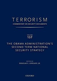 Book TERRORISM: COMMENTARY ON SECURITY DOCUMENTS VOLUME 137: The Obama Administrations Second Term… by Douglas Lovelace