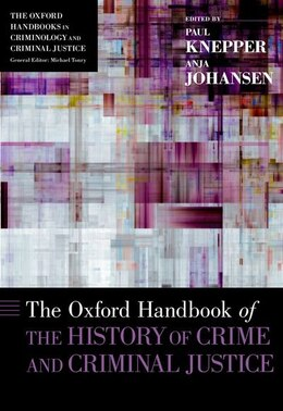 Book The Oxford Handbook of the History of Crime and Criminal Justice by Paul Knepper
