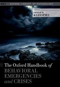 Book The Oxford Handbook of Behavioral Emergencies and Crises by Phillip M. Kleespies