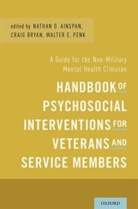 Book Handbook of Psychosocial Interventions for Veterans and Service Members: A Guide for the Non… by Nathan D. Ainspan