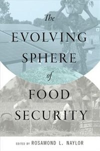 Book The Evolving Sphere of Food Security by Rosamond L. Naylor