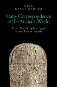 Book State Correspondence in the Ancient World: From New Kingdom Egypt to the Roman Empire by Karen Radner