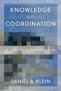 Book Knowledge and Coordination: A Liberal Interpretation by Daniel B. Klein
