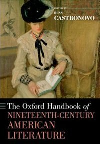 Book The Oxford Handbook of Nineteenth-Century American Literature by Russ Castronovo