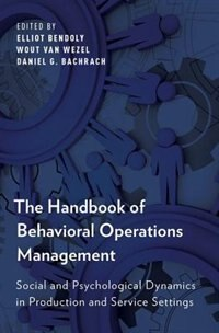 Book The Handbook of Behavioral Operations Management: Social and Psychological Dynamics in Production… by Elliot Bendoly