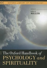 Book The Oxford Handbook of Psychology and Spirituality by Lisa J. Miller