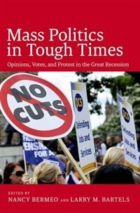 Book Mass Politics in Tough Times: Opinions, Votes and Protest in the Great Recession by Larry Bartels