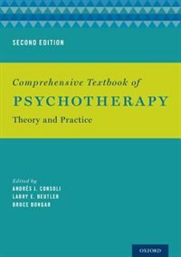 Book Comprehensive Textbook of Psychotherapy: Theory and Practice by Andres J. Consoli