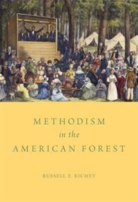 Book Methodism in the American Forest by Russell E. Richey