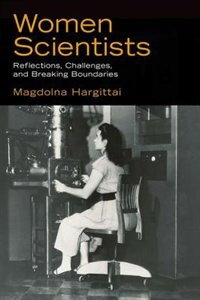 Book Women Scientists: Reflections, Challenges, and Breaking Boundaries by Magdolna Hargittai