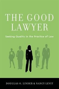Book The Good Lawyer: Seeking Quality in the Practice of Law by Douglas O. Linder