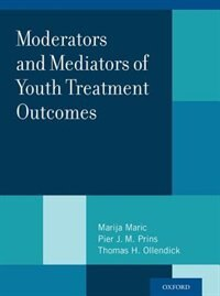 Book Moderators and Mediators of Youth Treatment Outcomes by Marija Maric