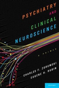Book Psychiatry and Clinical Neuroscience: A Primer by Charles Zorumski