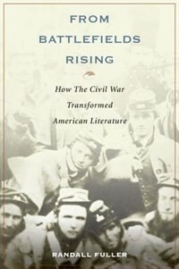 Book From Battlefields Rising: How The Civil War Transformed American Literature by Randall Fuller