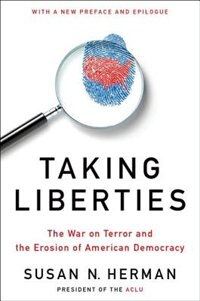 Book Taking Liberties: The War on Terror and the Erosion of American Democracy by Susan N. Herman