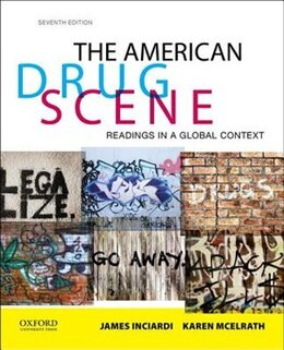 Book The American Drug Scene: Readings in a Global Context by James A. Inciardi
