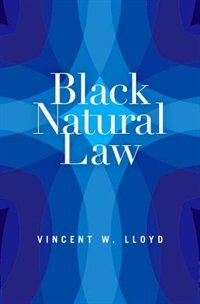 Book Black Natural Law by Vincent W. Lloyd