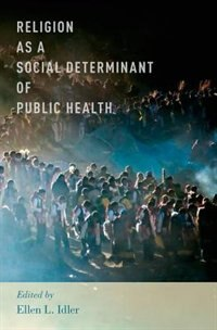 Book Religion as a Social Determinant of Public Health by Ellen L. Idler