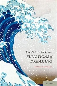 Book The Nature and Functions of Dreaming by Ernest Hartmann