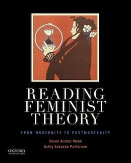 Book Reading Feminist Theory: From Modernity to Postmodernity by Susan Archer Mann