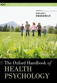 Book The Oxford Handbook of Health Psychology by Howard S. Friedman