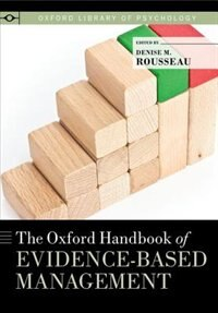 Book The Oxford Handbook of Evidence-Based Management by Denise M. Rousseau