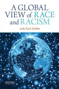 Book A Global View of Race and Racism by Judy Root Aulette