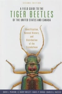 Book A Field Guide to the Tiger Beetles of the United States and Canada: Identification, Natural History… by David L. Pearson