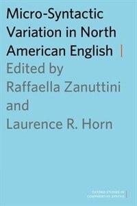 Book Micro-Syntactic Variation in North American English by Raffaella Zanuttini