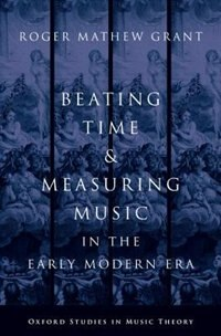 Beating Time and Measuring Music in the Early Modern Era