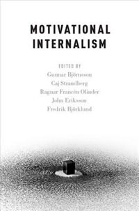 Book Motivational Internalism by Gunnar Bjornsson