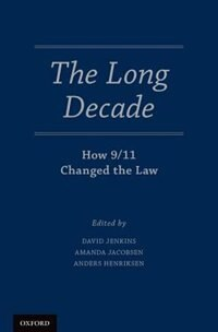Book The Long Decade: How 9/11 Changed the Law by David Jenkins