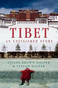 Book Tibet: An Unfinished Story by Lezlee Brown Halper