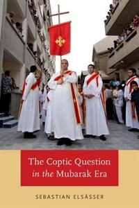 Book The Coptic Question in the Mubarak Era by Sebastian Elsasser