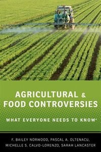 Book Agricultural and Food Controversies: What Everyone Needs to Know by F. Bailey Norwood