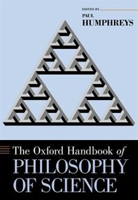Book The Oxford Handbook of Philosophy of Science by Paul Humphreys